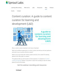 Content curation: A guide to content curation for learning and development (L&D)