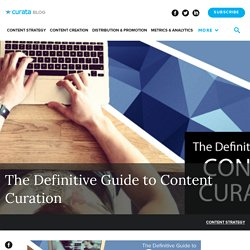 The Definitive Guide to Content Curation