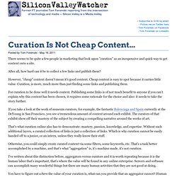 Curation Is Not Cheap Content...