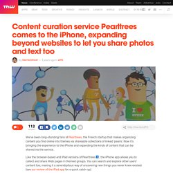 Content curation service Pearltrees comes to the iPhone, expanding beyond websites to let you share photos and text too