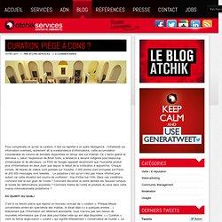 Curation, piège à cons ? | Buzz | Atchik-Services