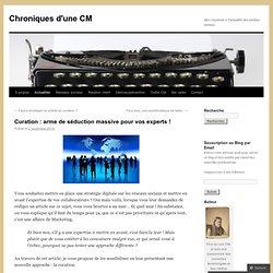 Curation : arme de séduction massive pour vos experts !