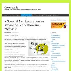«Scoop.it !» : la curation au service de l'éducation aux médias ?