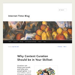 Why Content Curation Should be in Your Skillset