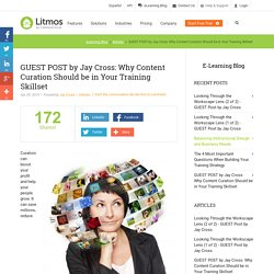 GUEST POST by Jay Cross: Why Content Curation Should be in Your Training Skillset