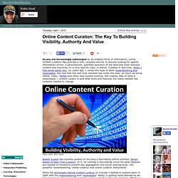 Online Content Curation: The Key To Building Visibility, Authority And Value