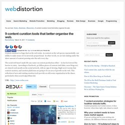 9 content curation tools that better organise the web : Webdistortion