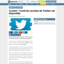 Curator : l'outil de curation de Twitter est disponible