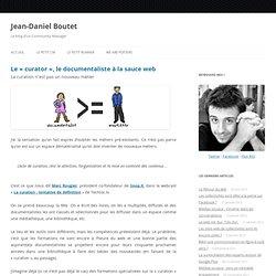 Le «curator», le documentaliste à la sauce web « Jean-Daniel Boutet