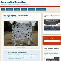 ¿Qué es un curator? + 100 scoop.it en innovación educativa