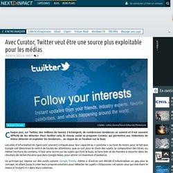 Avec Curator, Twitter veut être une source plus exploitable pour les médias