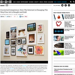 Curatorial Competence: How The Internet is Changing The Way Fine Art is Bought and Sold