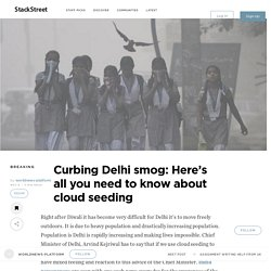 Curbing Delhi smog: Here's all you need to know about cloud seeding