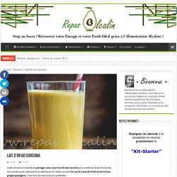 Lait d'or au Curcuma – Repas Alcalin, le Blog de l'équilibre Acido-Basique