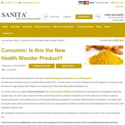 Blog : Curcumin: Is this the New Health Wonder Product?