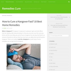 How to Cure a Hangover Fast? 10 Best Home Remedies