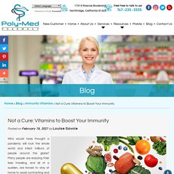 Not a Cure: Vitamins to Boost Your Immunity