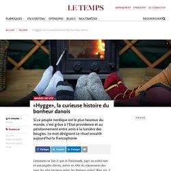 «Hygge», la curieuse histoire du bonheur danois - Le Temps