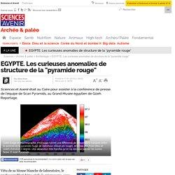 """EGYPTE. Les curieuses anomalies de structure de la """"pyramide rouge"""""""