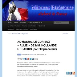 AL-NOSRA, LE CURIEUX «ALLIÉ» DE MM. HOLLANDE ET FABIUS (par l'Imprécateur)