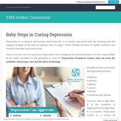 Baby Steps in Curing Depression