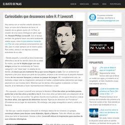 Curiosidades que desconoces sobre H. P. Lovecraft