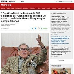 """12 curiosidades de las más de 100 ediciones de """"Cien años de soledad"""", el clásico de Gabriel García Márquez que cumple 50 años - BBC Mundo"""