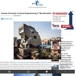 "Korean Curiosity: Is Seoul Experiencing a ""Neo-Brutalist Revival""?"