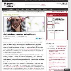 Curiosity Is as Important as Intelligence - Tomas Chamorro-Premuzic