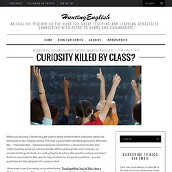 Curiosity killed by class?
