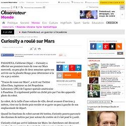 Curiosity a roulé sur Mars