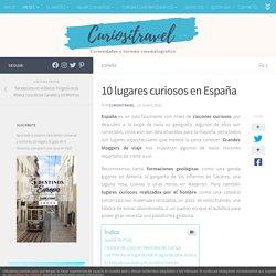 10 lugares curiosos en España descritos por bloggers