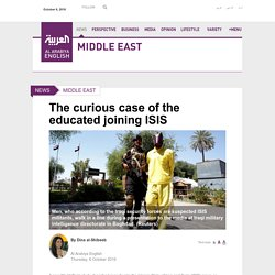 The curious case of the educated joining ISIS - Al Arabiya English