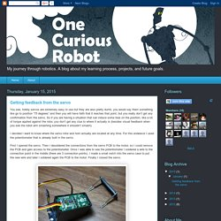 One Curious Robot: Getting feedback from the servo