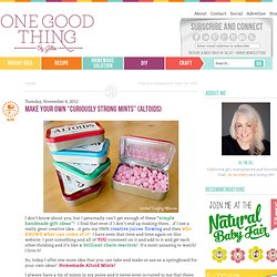 """Make Your Own """"Curiously Strong Mints"""" {Altoids}One Good Thing by Jillee"""