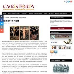 Memento Mori - Curistoria - Curiosidades y anécdotas históricas #Curistoria