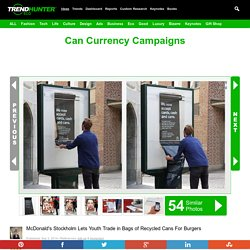 Can Currency Campaigns : recycled cans
