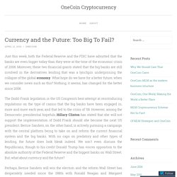 Currency and the Future: Too Big To Fail?