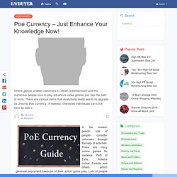 Poe Currency – Just Enhance Your Knowledge Now!