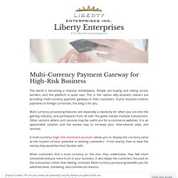 Multi-Currency Payment Gateway for High-Risk Business