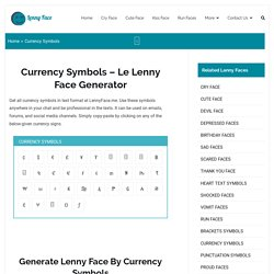 Currency Symbols For Le Lenny Face Generator - Simply Copy & Paste