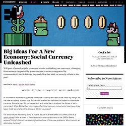 Big Ideas For A New Economy: Social Currency Unleashed