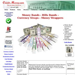Money currency bands - Bank Wrappers - Cash Counting