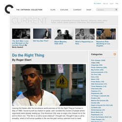 Do the Right Thing - From the Current - The Criterion Collection