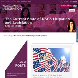 The Current State of DACA Litigation and Legislation