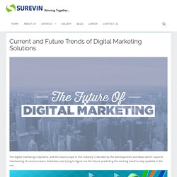 Current and Future Trends of Digital Marketing Solutions