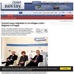 Current mass migration is no refugee crisis - Szijjarto in Prague