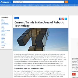 Current Trends in the Area of Robotic Technology - Invent.Answers.com
