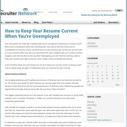 How to Keep Your Resume Current When You're Unemployed