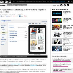 Google Currents: Publishing Platform to Marry Magazines and Mobile